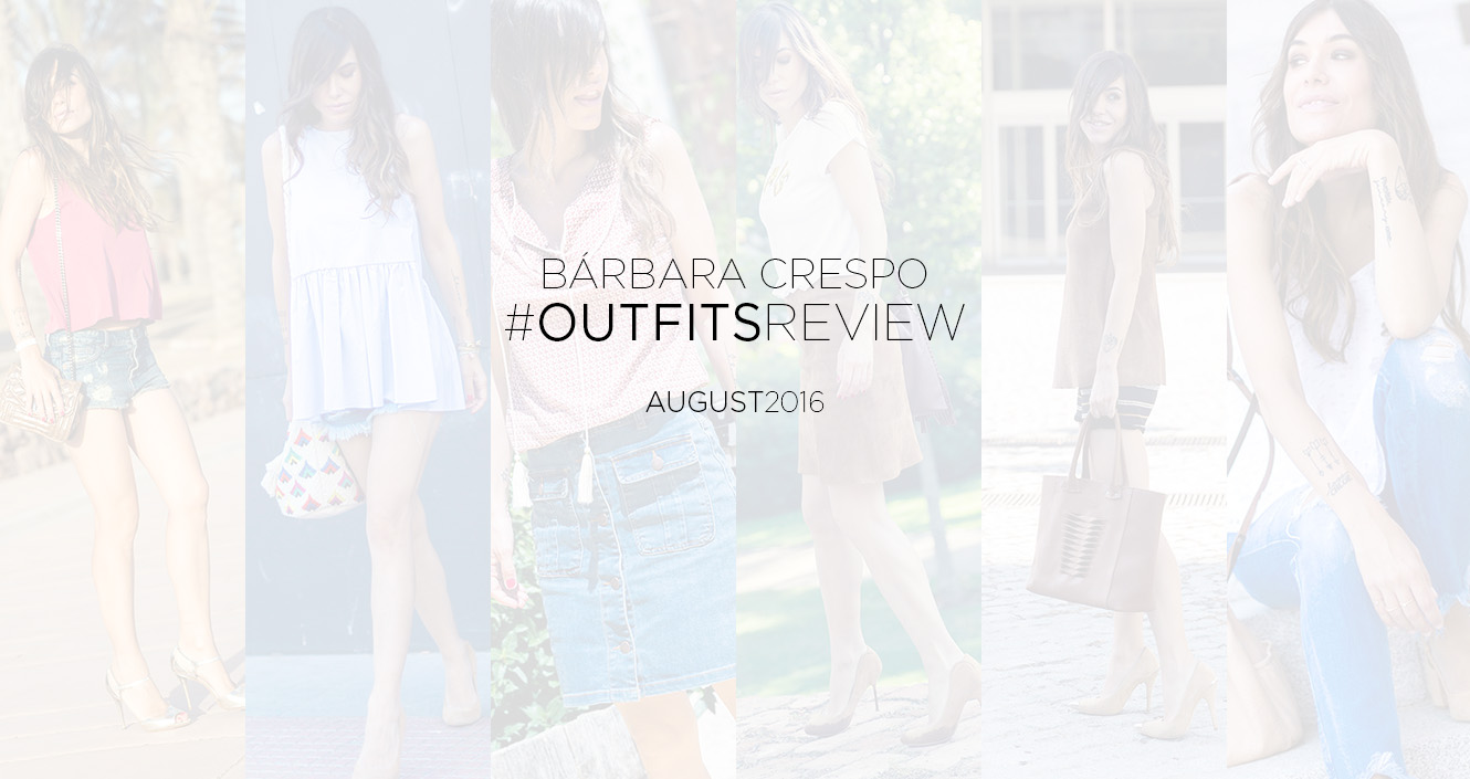 street style AUGUST 2016 outfits review bárbara crespo 00